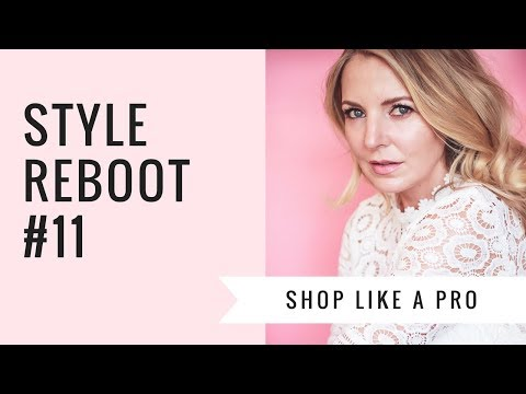 Style Reboot #11 | Ten Tips to Help You Shop Like a Pro