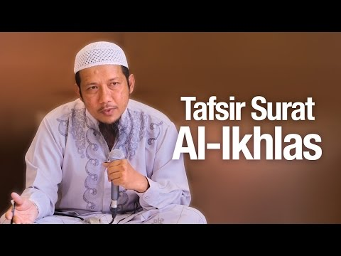 Kajian Tafsir: Tafsir Surah Al-Ikhlas - Ustadz Sufyan Bafin Zen.