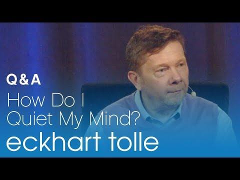 How Do I Quiet My Mind?