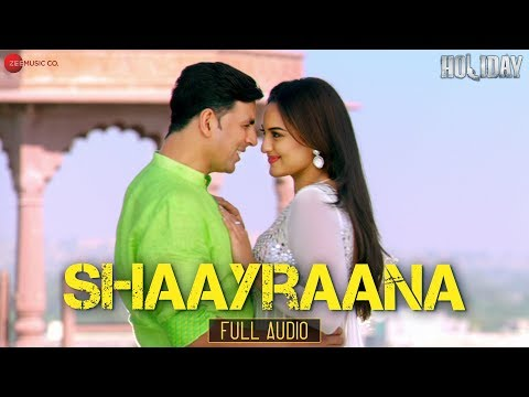 Shaayraana  Holiday  Full   ft Akshay Kumar, Sonakshi Sinha  HD