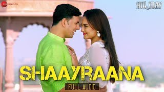 "Presenting ""holiday - a soldier is never off duty""'s second track 'shaayraana'. singer arijit singh lyrics irshad kamil movie : ""holiday"" ..."
