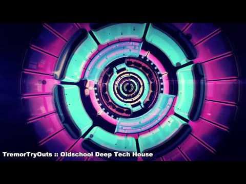 TremorTryOuts - Oldschool Deep Tech House