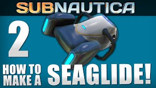 Subnautica Gameplay - Part 2 - SEAGLIDE! | Let's Play Subnautica!