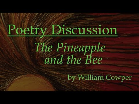 6.  The Pineapple and the Bee by William Cowper