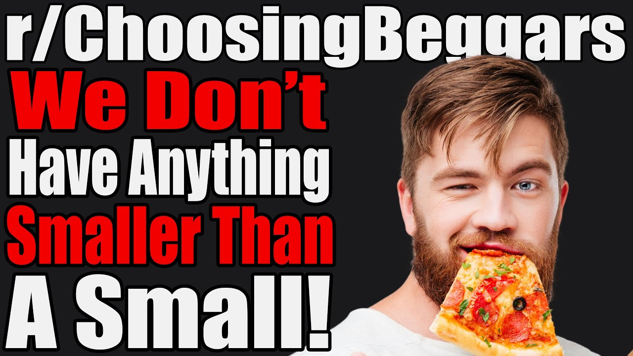 r/ChoosingBeggars - We Don't Have Anything Smaller Than A Small! - #566