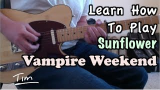 Vampire Weekend Sunflower Guitar Lesson, Chords, and Tutorial Video