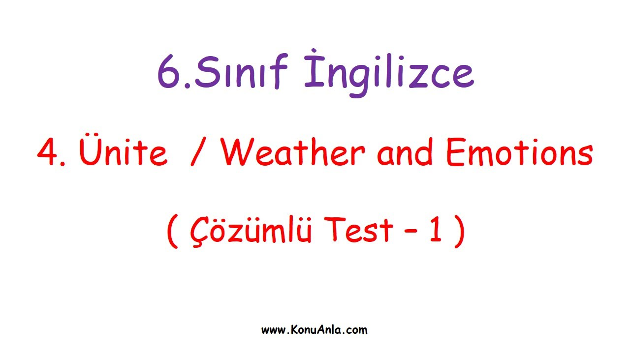 Unite Weather And Emotions Cozumlu Test 1 You