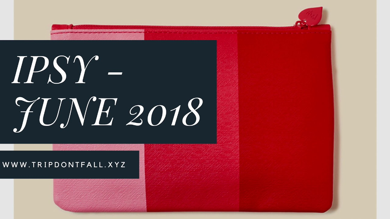 June 2018 Ipsy Spoilers What S In My Glam Bag