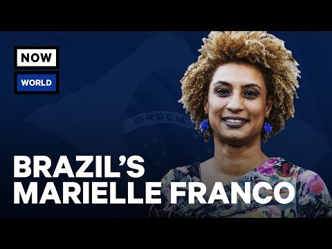 The Life Of Brazilian Activist Marielle Franco | NowThis World