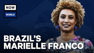 the-life-of-brazils-marielle-franco-nowthis-world