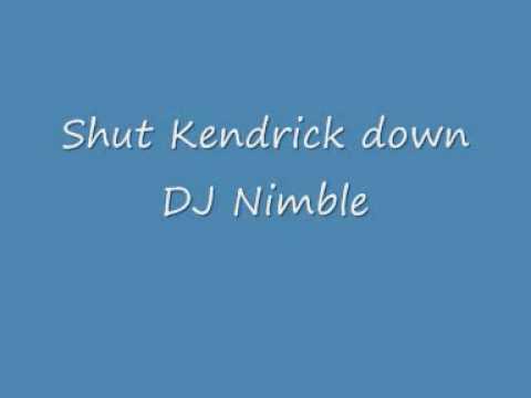 shut kendrick down - DJ Nimble