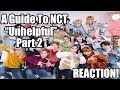 An extremely (un)helpful guide to NCT [2018 edition] Reaction! [Part 2]