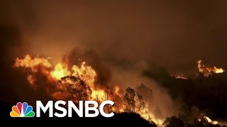 California Wildfires Crisis: The New Normal? | The Last Word | MSNBC