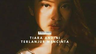 Download TIARA ANDINI - TERLANJUR MENCINTA ( MAAFKAN AKU )