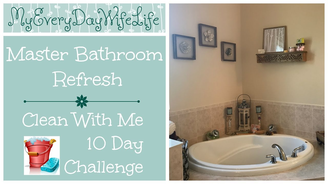 Master Bathroom Refresh || Clean With Me 10 Day Challenge