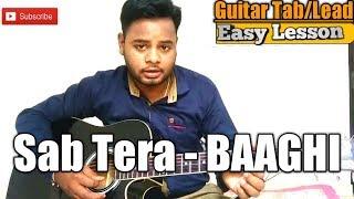 Video Sab Tera Guitar Tabs/Chord Lesson Baaghi (G E C D) download MP3, 3GP, MP4, WEBM, AVI, FLV Juli 2018