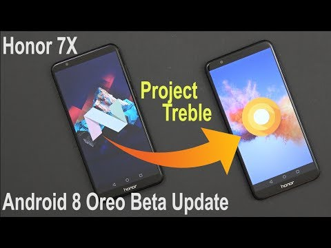 Hands On With The Honor 7X Android 8.0 Oreo Beta Update (Finally Treble Support)