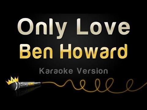 Ben Howard - Only Love (Karaoke Version)