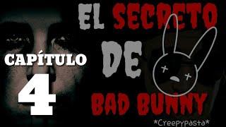 El secreto de Bad Bunny (Creepypasta) capítulo 4