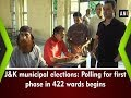 J&K municipal elections: Polling for first phase in 422 wards begins - #Jammu and Kashmir News