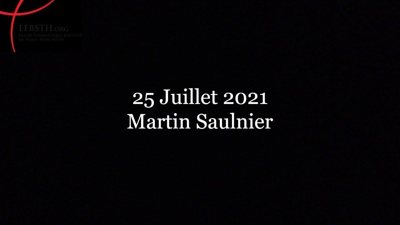 25 Juillet 2021- Martin Saulnier