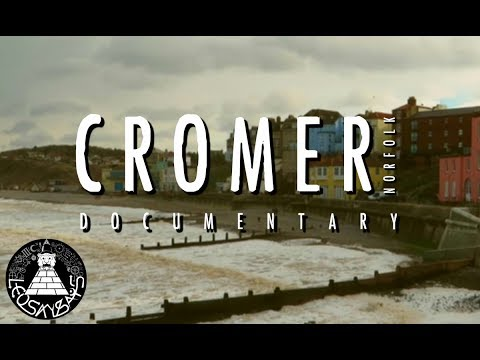 Cromer | Norfolk | Documentary (2018)