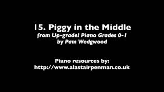 15. Piggy in the Middle from Up-Grade! Piano Grades 0-1 by Pam Wedgwood