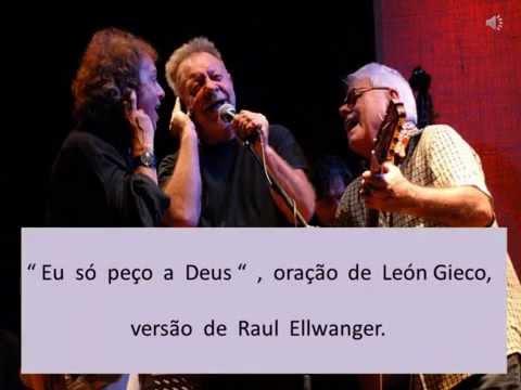 Eu só peço a Deus  -  Cantares humanos, muito direitos, de León Gieco e Raul Ellwanger.