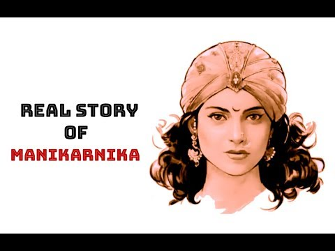 Download Real story of MANIKARNIKA - The Queen of Jhansi