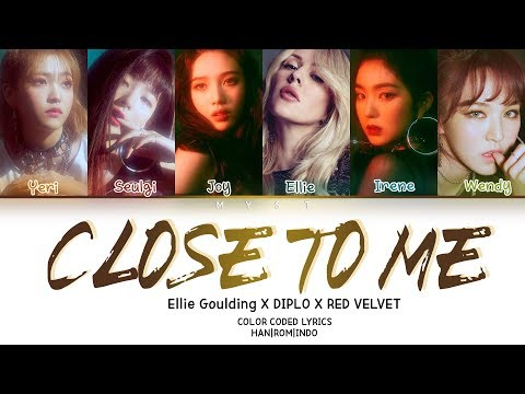 ELLIE GOULDING X DIPLO X RED VELVET - CLOSE TO ME Lirik Terjemahan Indonesia