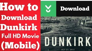 """How to download """"Dunkirk"""" Full HD Movie in Mobile"""