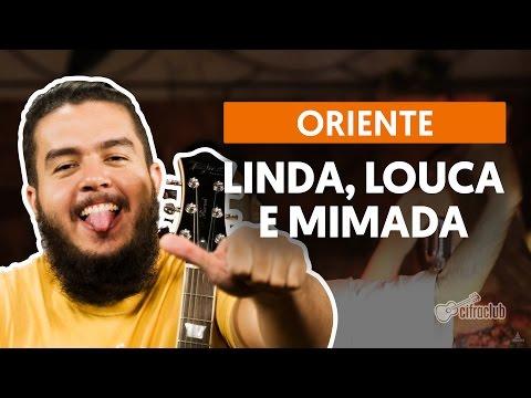 Linda, Louca e Mimada - Oriente (aula de violão completa)