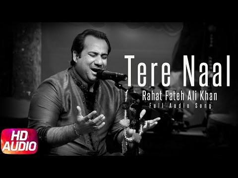 Tere Naal (Full Audio) | Rahat Fateh Ali Khan | Oh Yaara Ainvayi Ainvayi Lut Gaya | Speed Records