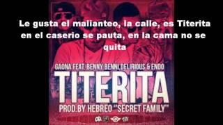 Titerita - Endo, Delirius, Gaona & Benny Benni (Original) (Letra)