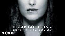 Ellie Goulding - Love Me Like You Do (Official Audio)  - Durasi: 4:14.