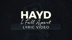 Hayd - I Fall Apart [Lyric Video] (Proximity Release)