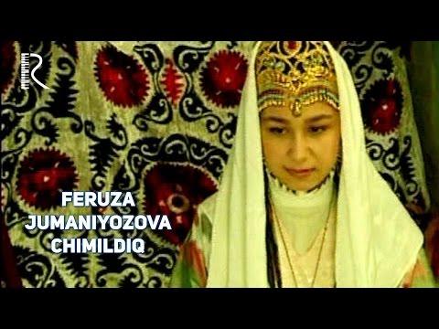 Feruza Jumaniyozova - Chimildiq | Феруза Жуманиёзова - Чимилдик