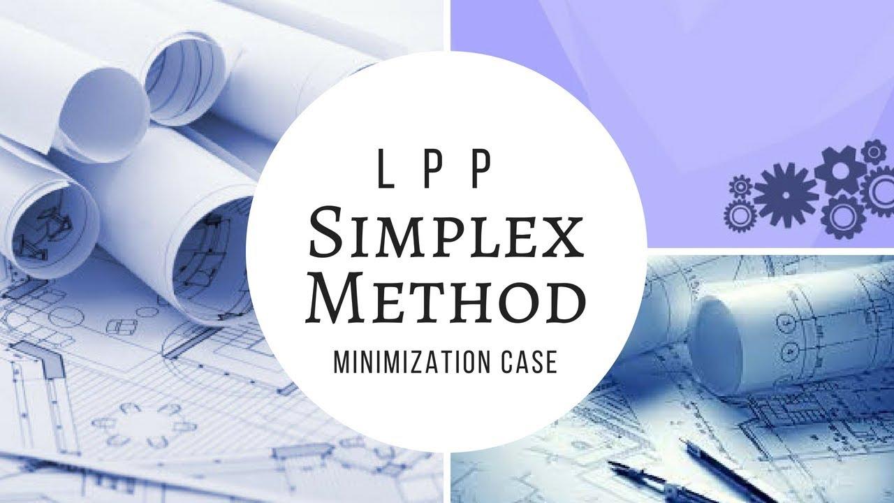 LPP Minimization problem ( Simplex problem) Operations Research  Techniques:- by G N Satish Kumar