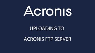 How to upload files to Acronis FTP server