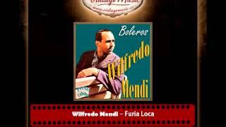 Wilfredo Mendi – Furia Loca (Perlas Cubanas)