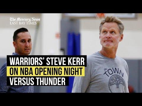 Golden State Warriors' Steve Kerr on NBA Opening Night game versus OKC Thunder