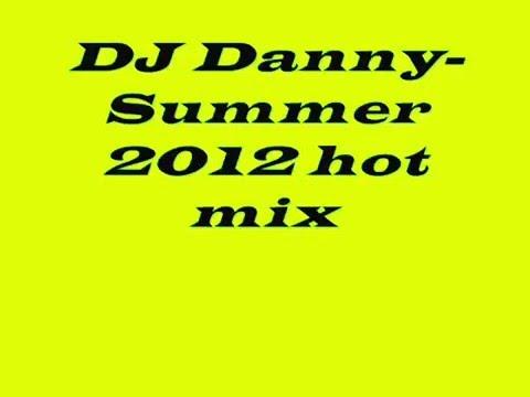 DJ Danny Summer 2012 hot mix