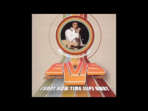 Elvis Presley  - Funny How Time Slips Away-  May 23 1977 Ful