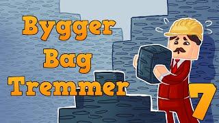 Bygger Bag Tremmer EP7 - ØDE Ø!