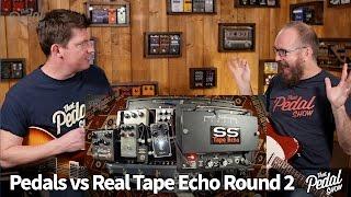 That Pedal Show – Tape Echo: New Echoplex, Belle Epoch & El Capistan vs Fulltone SS