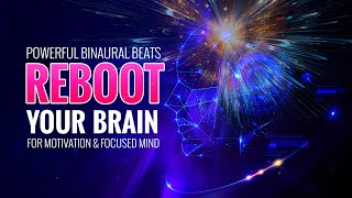 Brain Reboot for Motivation and Focus | Subconscious Mind Reprogramming Music | Reset Your Mindset