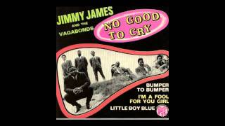 Jimmy James & The Vagabonds - No Good To Cry