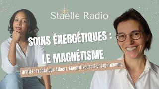 Tout savoir sur le magnétisme, soin énergétique - Avec Frédérique Allaert (podcast)