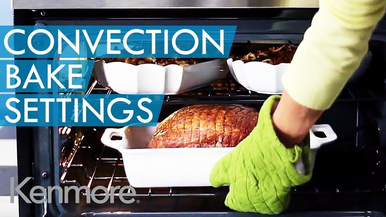How To Use Convection Oven Bake Setting Kenmore