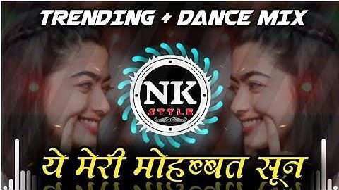 YE MERI MOHABBAT SUN ( TRENDING + DANCE MIX ) DJ SAURABH DIGRAS X DJ ANJ X DJ RD - ITS NK STYLE